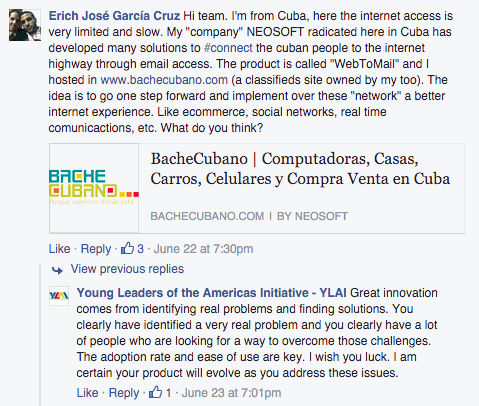 "Erich from Cuba asked Sabater what he thought of his web product to improve Cubans internet access via email. Sabater responded that ""great innovation comes from identifying real problems and finding solutions. You clearly have identified a very real problem and you clearly have a lot of people who are looking for a way to overcome those challenges. The adoption rate and ease of use are key. I wish you luck. I am certain your product will evolve as you address these issues."""
