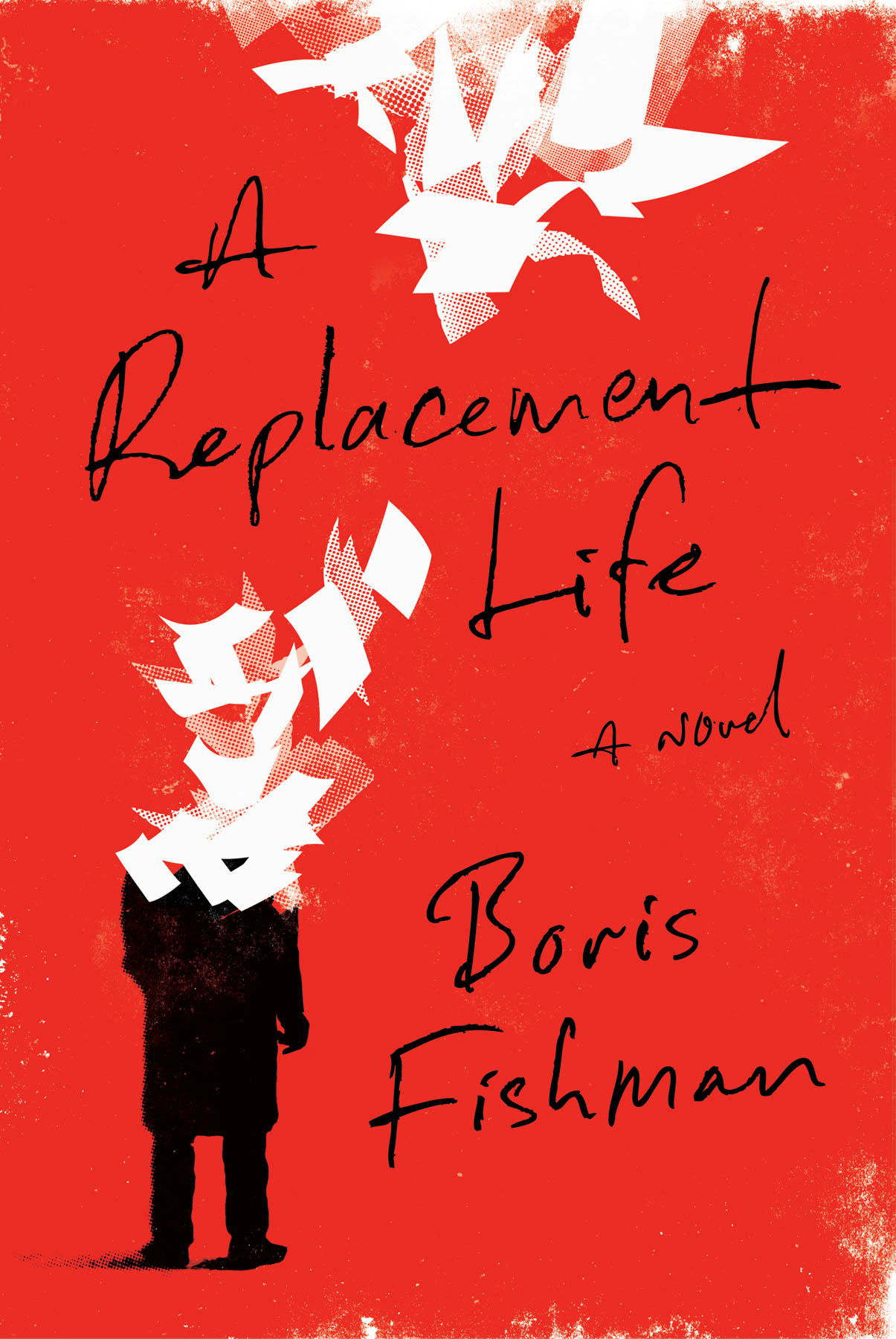 Red book cover saying 'A Replacement Life, a Novel, Boris Fishman' (Harper Collins)