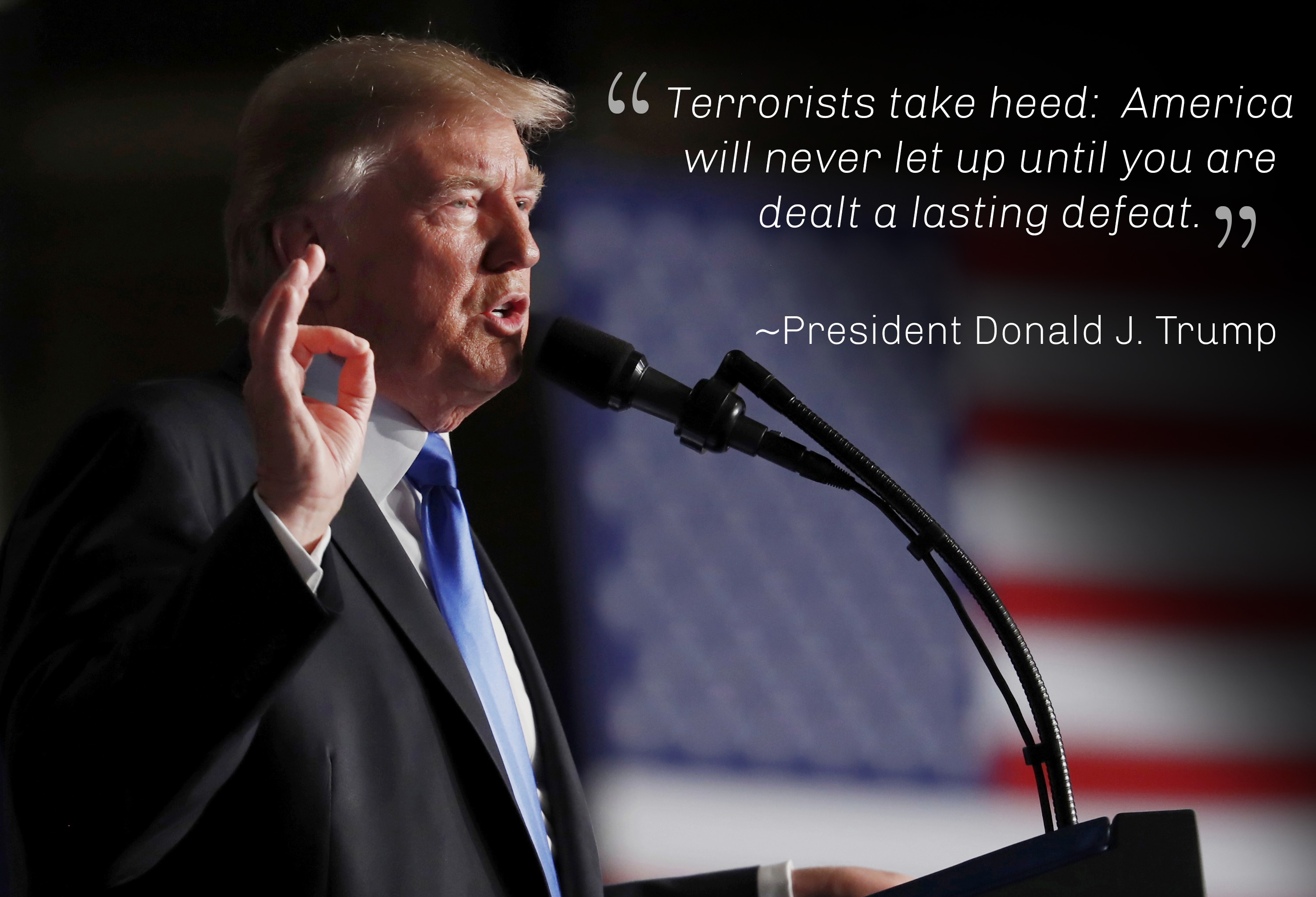 President Trump at podium saying 'Terrorists take heed ...' (© AP Images)