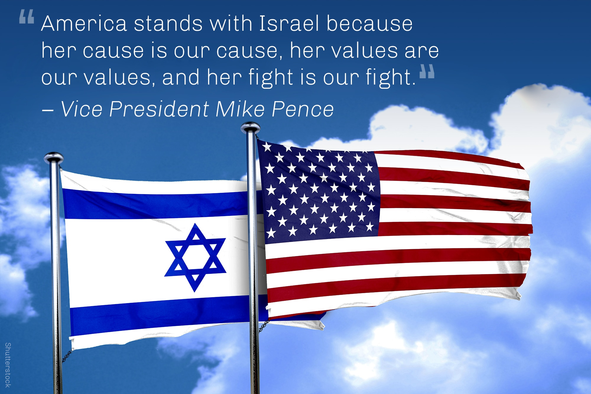 Quote from Vice President Pence on common cause and values, with photo of Israeli and U.S. flags (Shutterstock)