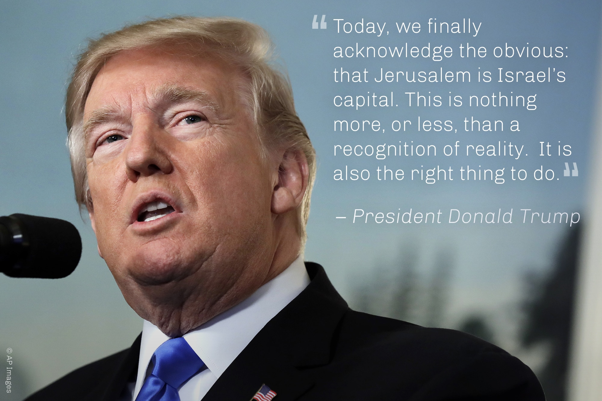 Quote from President Trump on Jerusalem as Israel's capital, with photo of Trump (© AP Images)