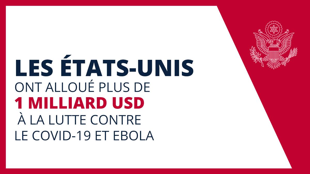 Infographie signalant que les États-Unis ont alloué plus d'un milliard de dollars à la lutte contre le COVID-19 et Ebola (Département d'État)