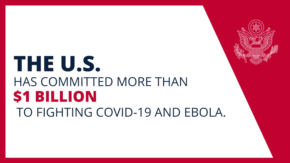 Graphic saying U.S. has committed more than $1 billion to fighting Covid-19 and Ebola (State Dept.)