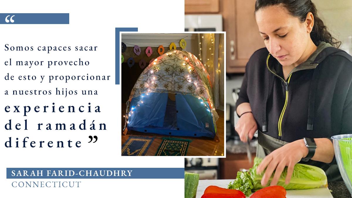 Foto de una mujer cortando lechuga en la cocina, con la inserción de una tienda de campaña para niños frente a la chimenea, junto con una cita sobre cómo aprovechar al máximo un ramadán diferente (Fotos cedidas por Sarah Farid-Chaudhry. Gráfico: Depto. de Estado/S. Gemeny Wilkinson)